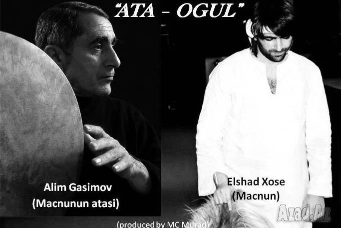 Alim Qasimov, Elshad Xose - ATA OGUL (produced by MC Murad)
