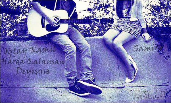 Oqtay Kamil & Samire - Harda Qalansan