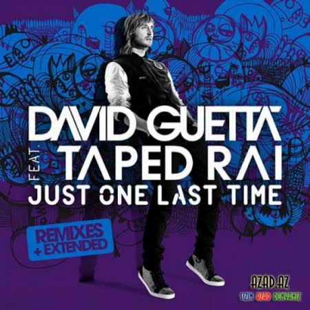 David Guetta – Just One Last Time (feat. Taped Rai)